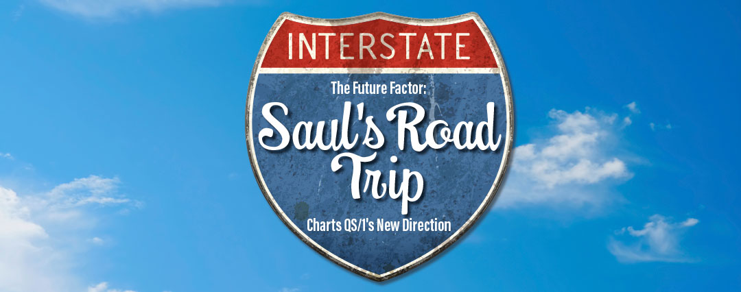 The Future Factor: Saul's Road Trip