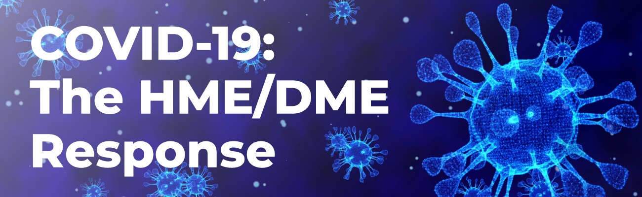 COVID-19: The HME/DME Response