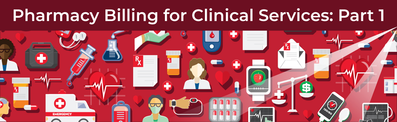 Pharmacy Billing for Clinical Services: Part 1